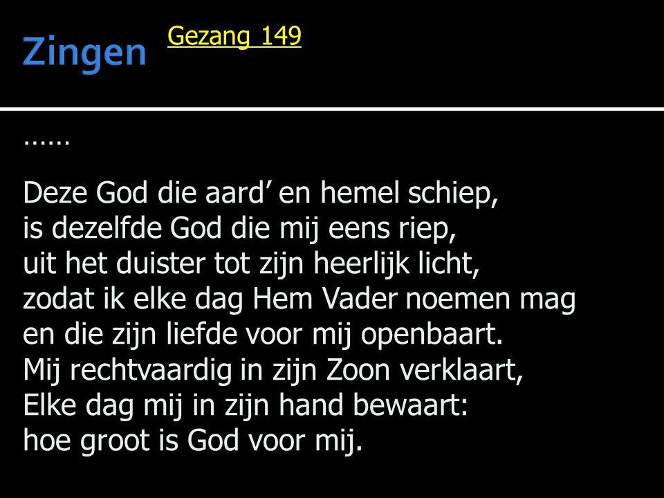 Zingen …… Deze God die aard' en hemel schiep,
