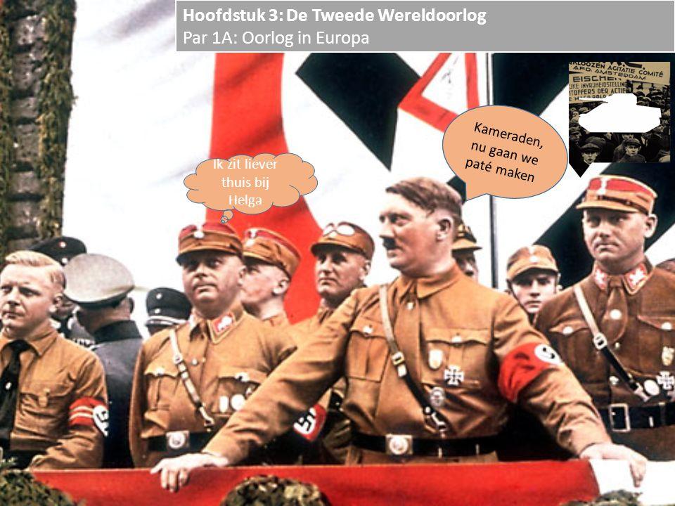 Hoofdstuk 3: De Tweede Wereldoorlog Par 1A: Oorlog in Europa