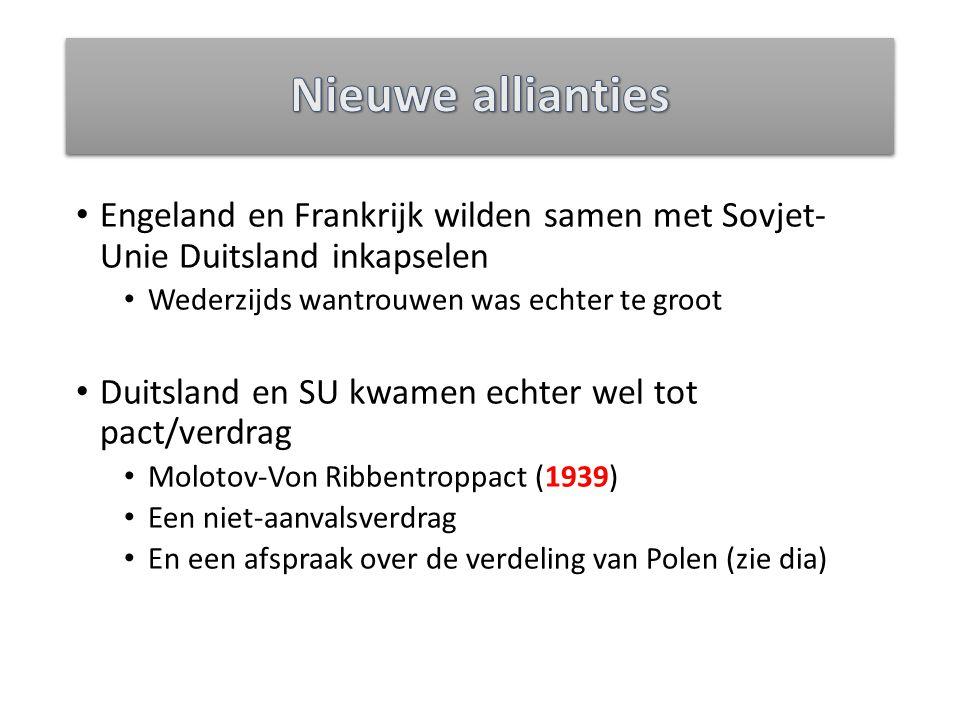 Nieuwe allianties Engeland en Frankrijk wilden samen met Sovjet- Unie Duitsland inkapselen. Wederzijds wantrouwen was echter te groot.