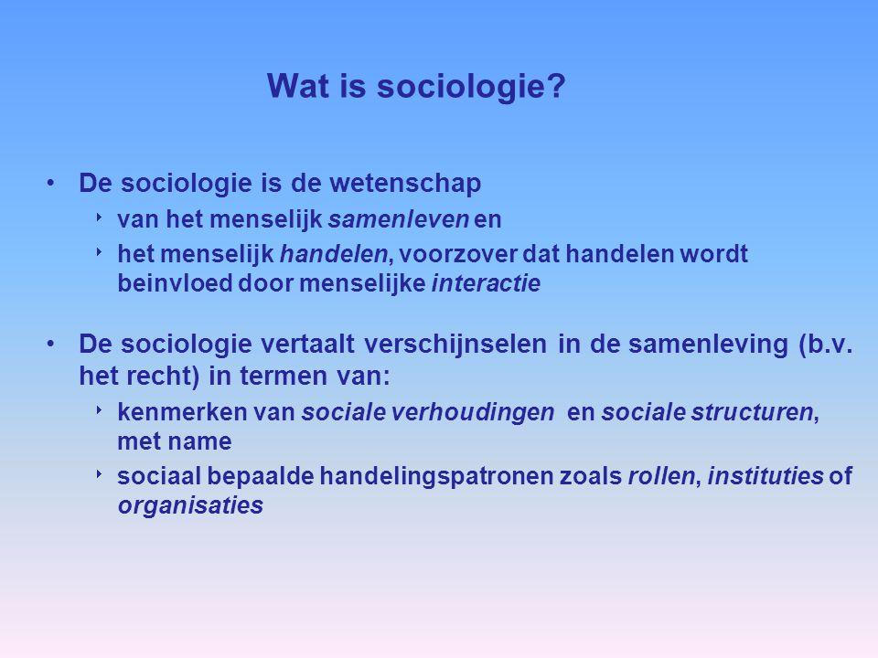 Wat is sociologie De sociologie is de wetenschap