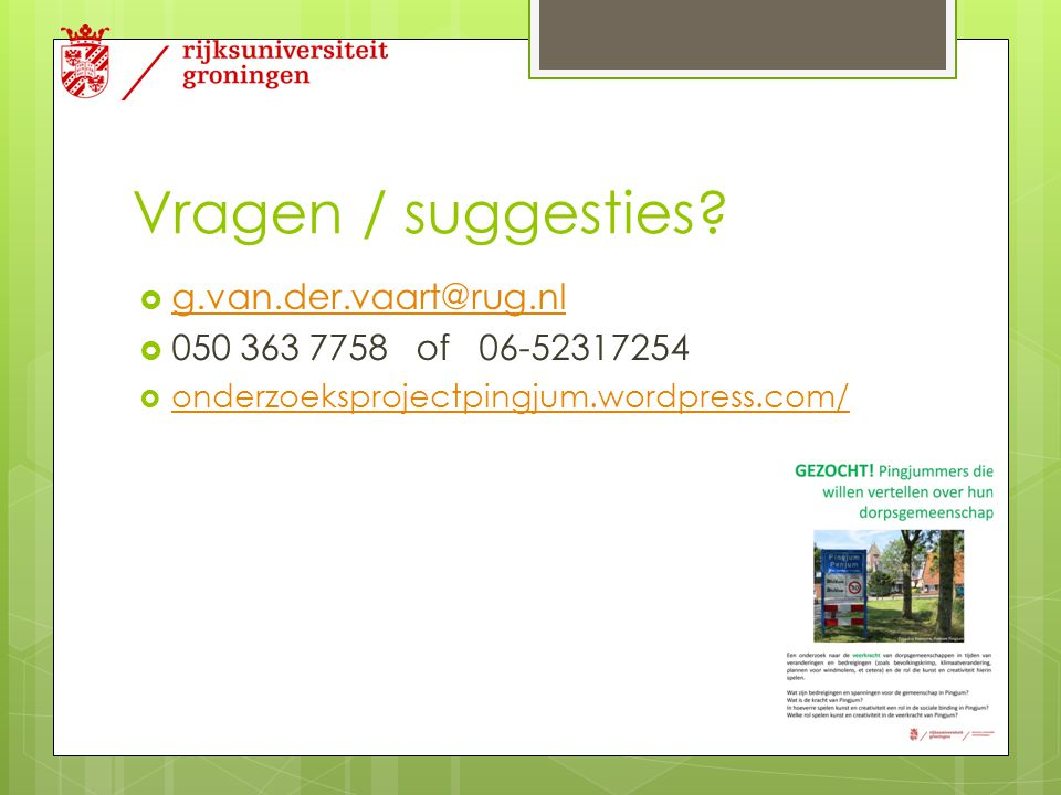 Vragen / suggesties g.van.der.vaart@rug.nl