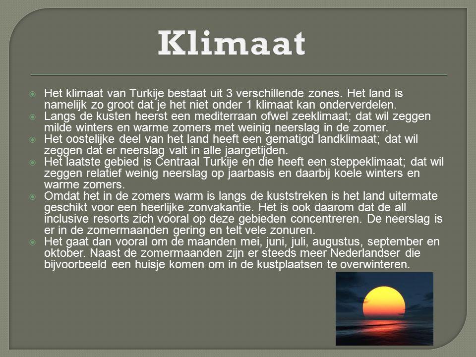 Klimaat Het klimaat van Turkije bestaat uit 3 verschillende zones. Het land is namelijk zo groot dat je het niet onder 1 klimaat kan onderverdelen.