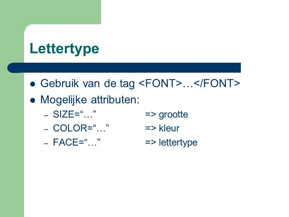 Lettertype Gebruik van de tag <FONT>…</FONT>