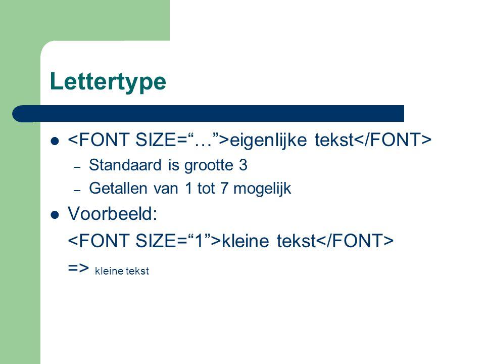 Lettertype <FONT SIZE= … >eigenlijke tekst</FONT>