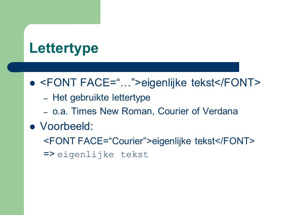 Lettertype <FONT FACE= … >eigenlijke tekst</FONT>