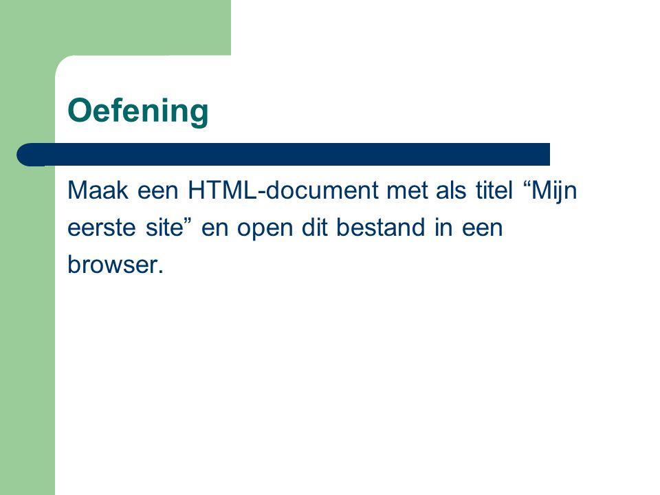 Oefening Maak een HTML-document met als titel Mijn