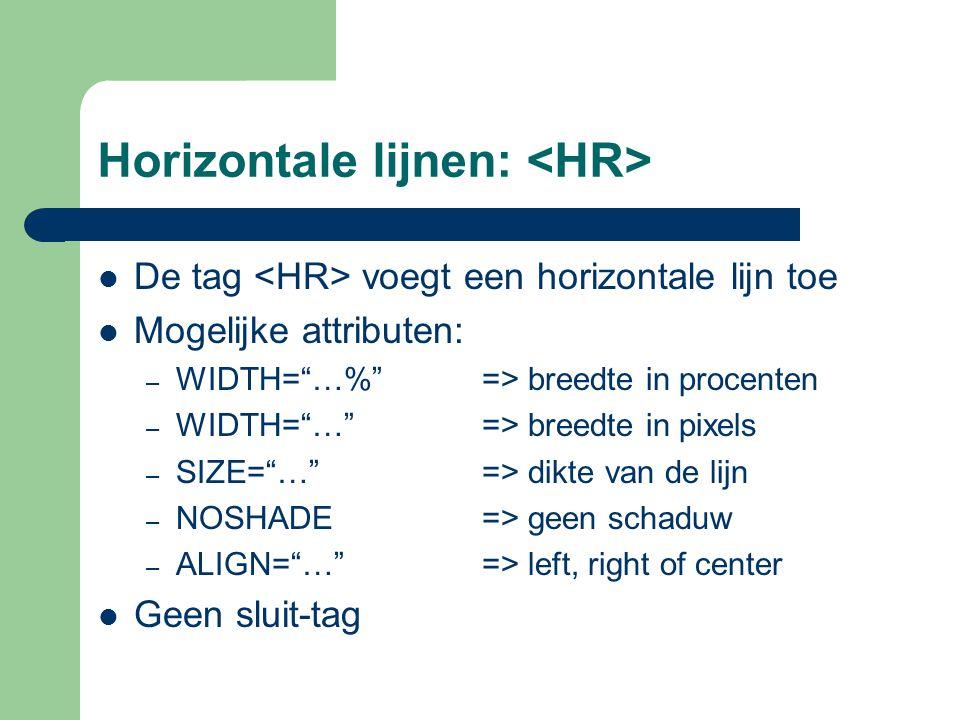 Horizontale lijnen: <HR>