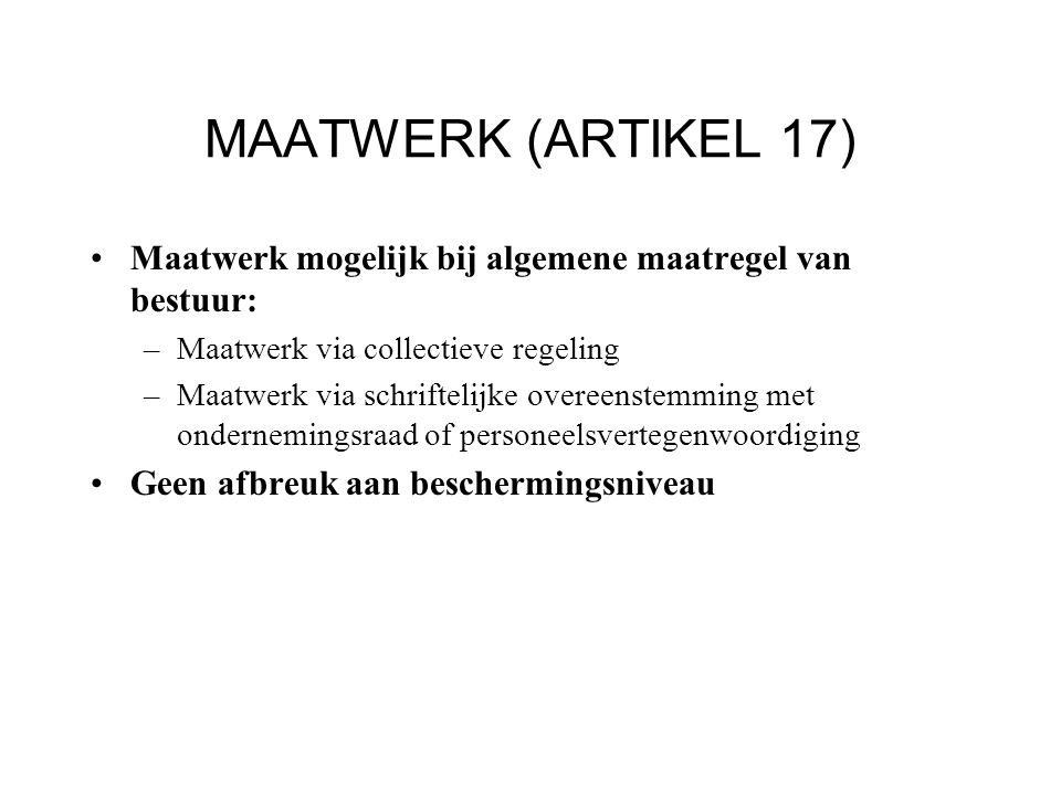 MAATWERK (ARTIKEL 17) Maatwerk mogelijk bij algemene maatregel van bestuur: Maatwerk via collectieve regeling.
