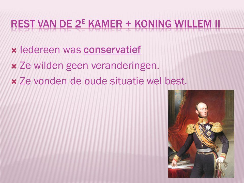 Rest van de 2e kamer + koning Willem II