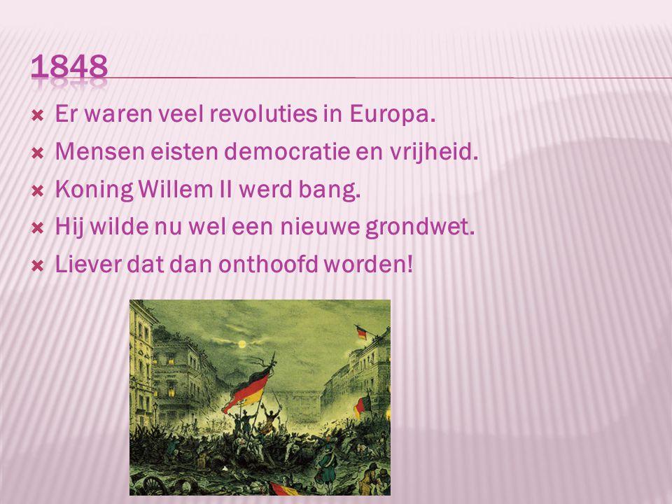 1848 Er waren veel revoluties in Europa.