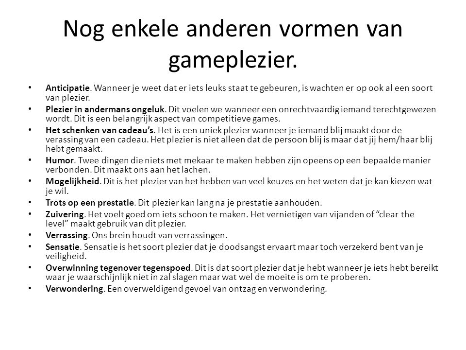 Nog enkele anderen vormen van gameplezier.