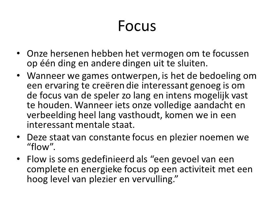 Focus Onze hersenen hebben het vermogen om te focussen op één ding en andere dingen uit te sluiten.