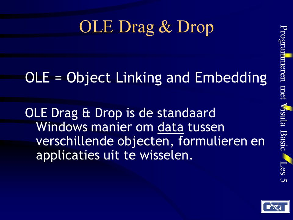 OLE Drag & Drop OLE = Object Linking and Embedding