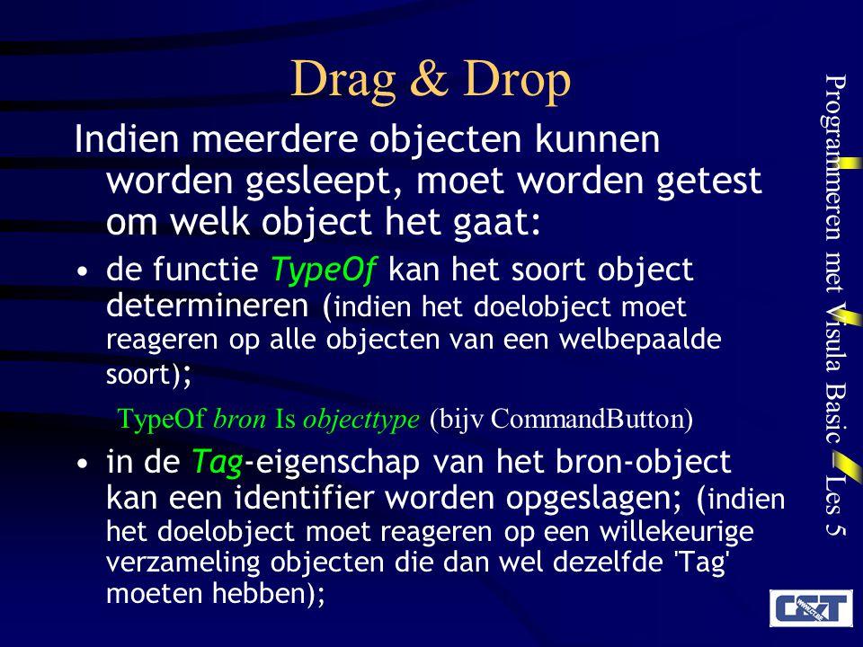 Drag & Drop Indien meerdere objecten kunnen worden gesleept, moet worden getest om welk object het gaat: