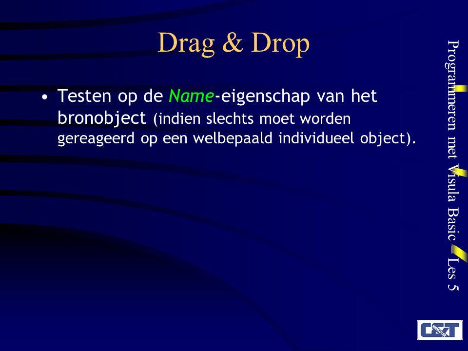 Drag & Drop Testen op de Name-eigenschap van het bronobject (indien slechts moet worden gereageerd op een welbepaald individueel object).
