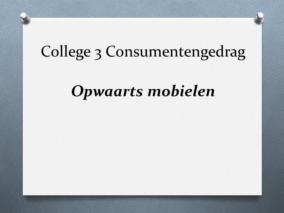 College 3 Consumentengedrag Opwaarts mobielen