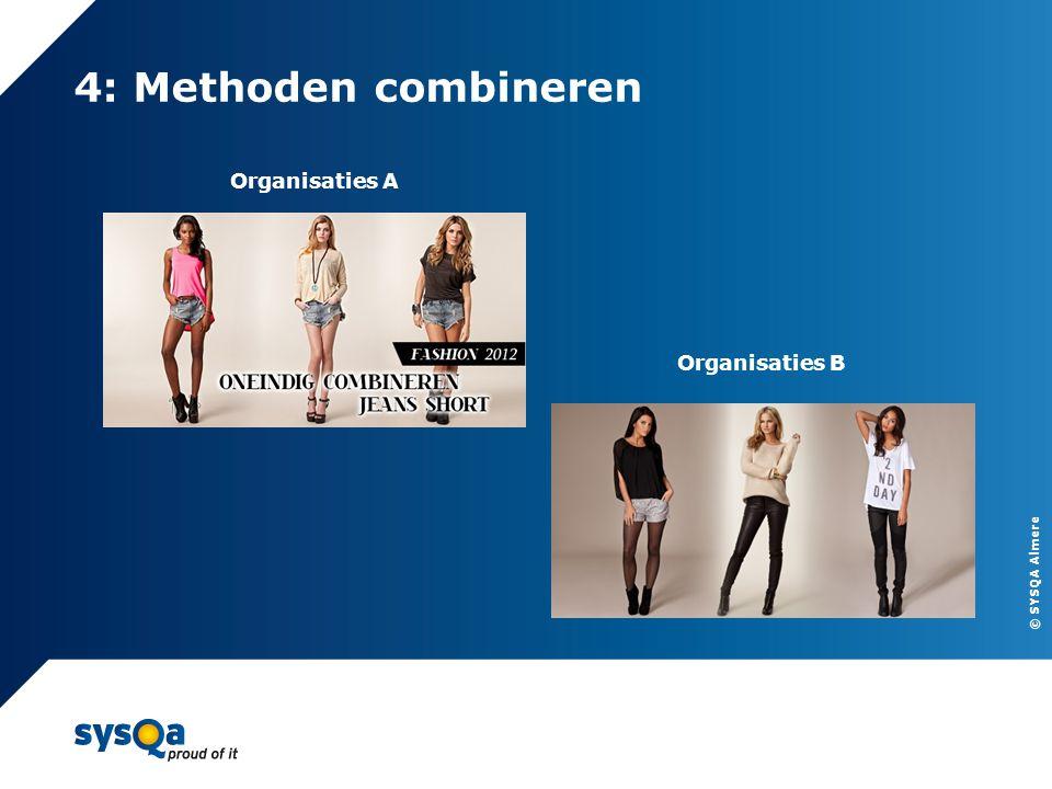 4: Methoden combineren Organisaties A Organisaties B