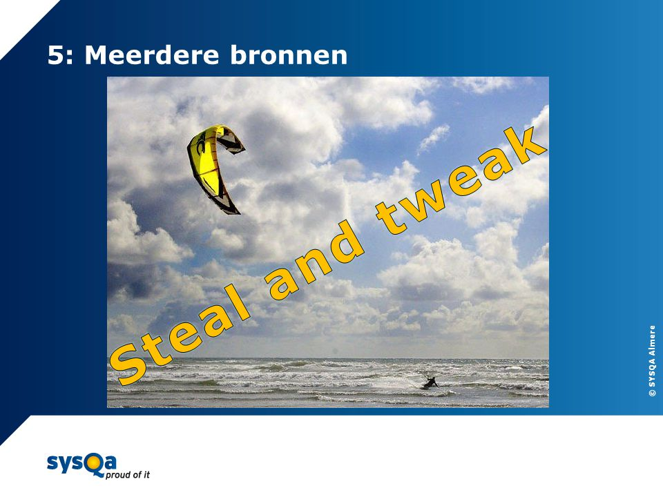 5: Meerdere bronnen Steal and tweak