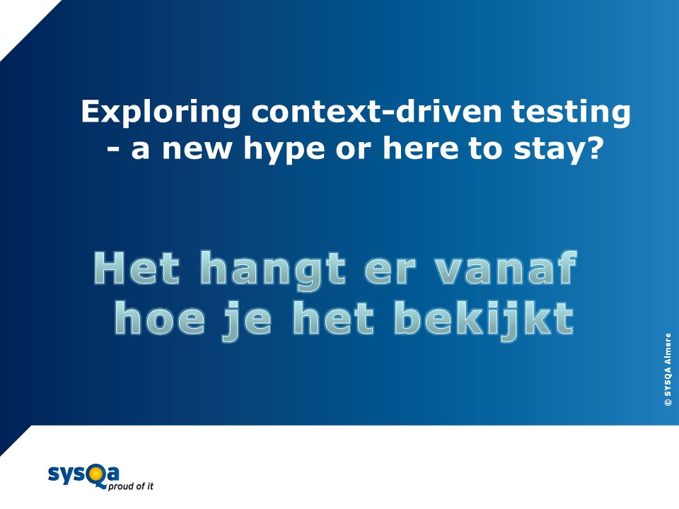 Exploring context-driven testing - a new hype or here to stay