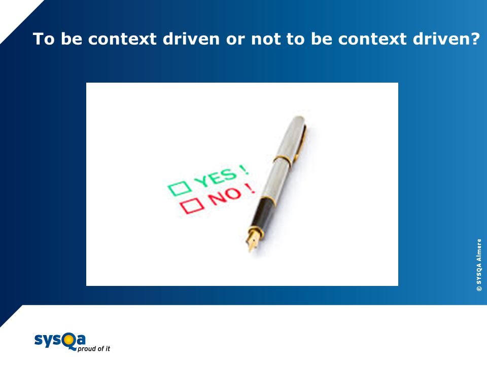 To be context driven or not to be context driven