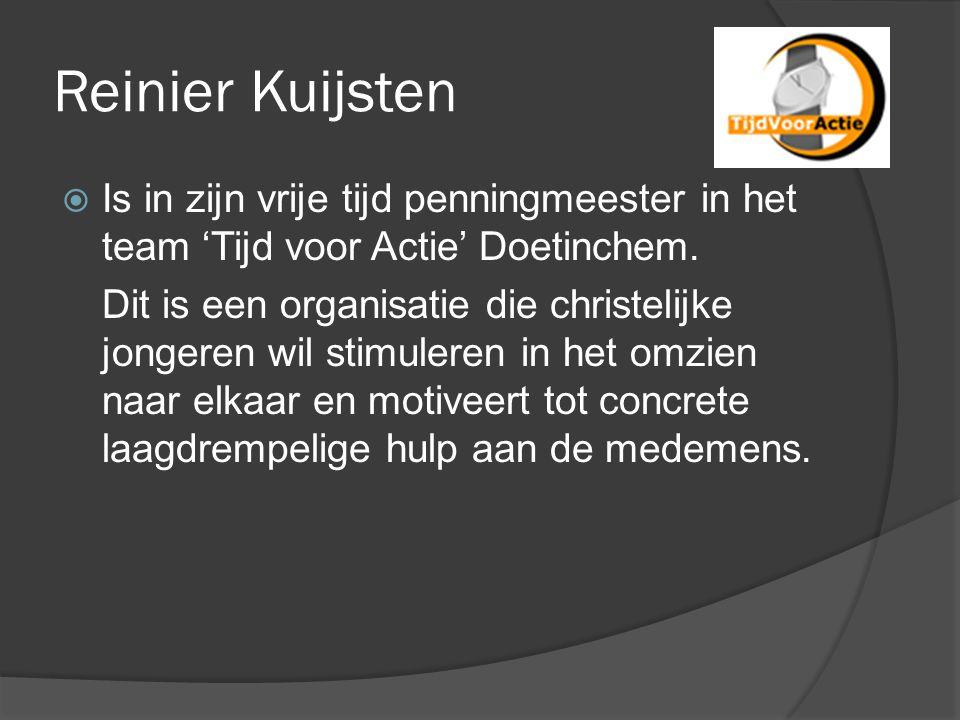 Reinier Kuijsten Is in zijn vrije tijd penningmeester in het team 'Tijd voor Actie' Doetinchem.