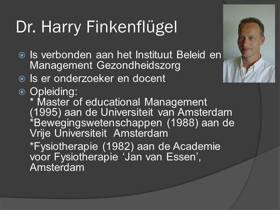 Dr. Harry Finkenflügel Is verbonden aan het Instituut Beleid en Management Gezondheidszorg. Is er onderzoeker en docent.