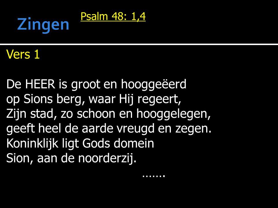 Zingen Vers 1 De HEER is groot en hooggeëerd