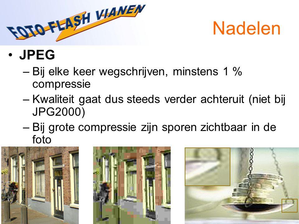 Nadelen JPEG Bij elke keer wegschrijven, minstens 1 % compressie