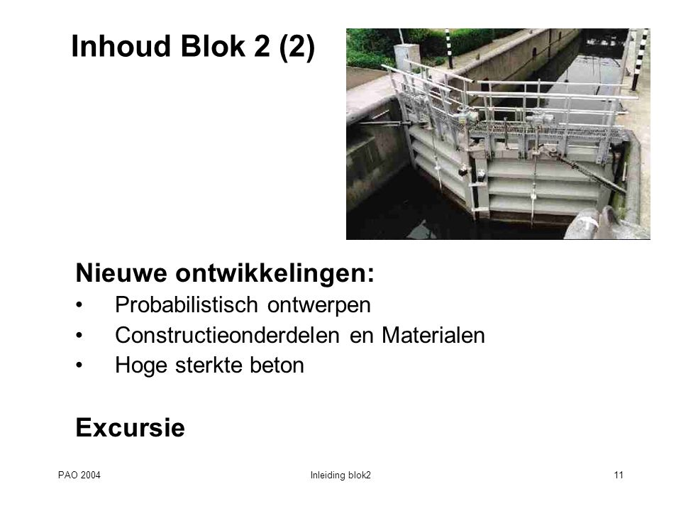 Inhoud Blok 2 (2) Nieuwe ontwikkelingen: Excursie