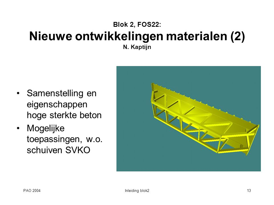 Blok 2, FOS22: Nieuwe ontwikkelingen materialen (2) N. Kaptijn