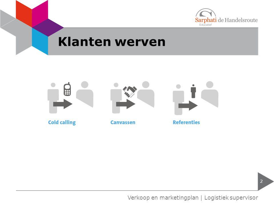 Klanten werven Verkoop en marketingplan | Logistiek supervisor