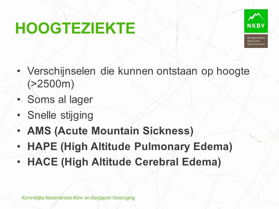 Hoogteziekte Verschijnselen die kunnen ontstaan op hoogte (>2500m)