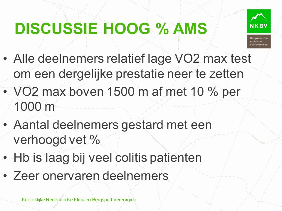 Discussie hoog % AMS Alle deelnemers relatief lage VO2 max test om een dergelijke prestatie neer te zetten.