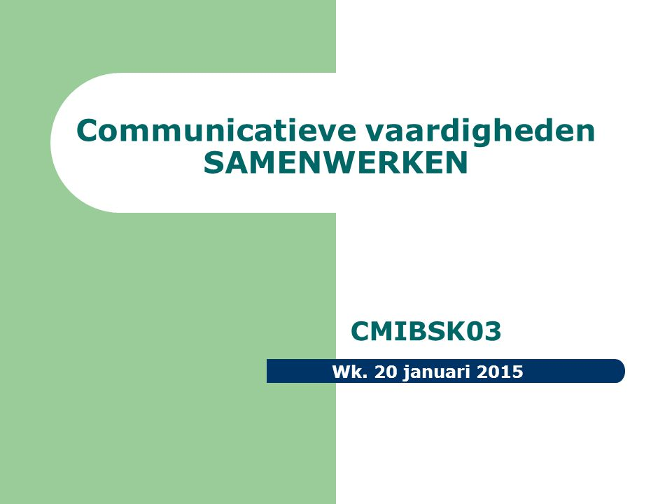 Communicatieve vaardigheden SAMENWERKEN