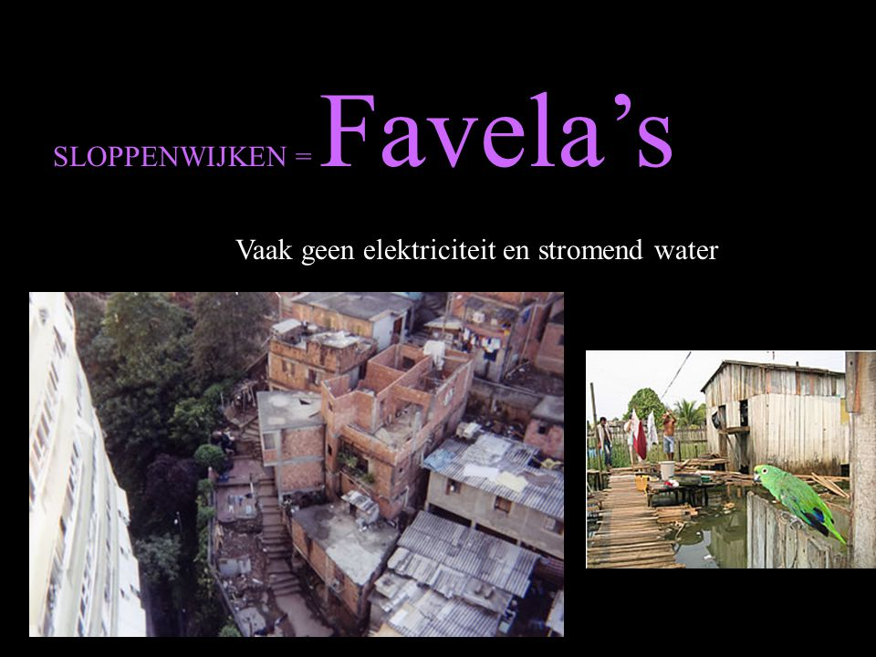 SLOPPENWIJKEN = Favela's