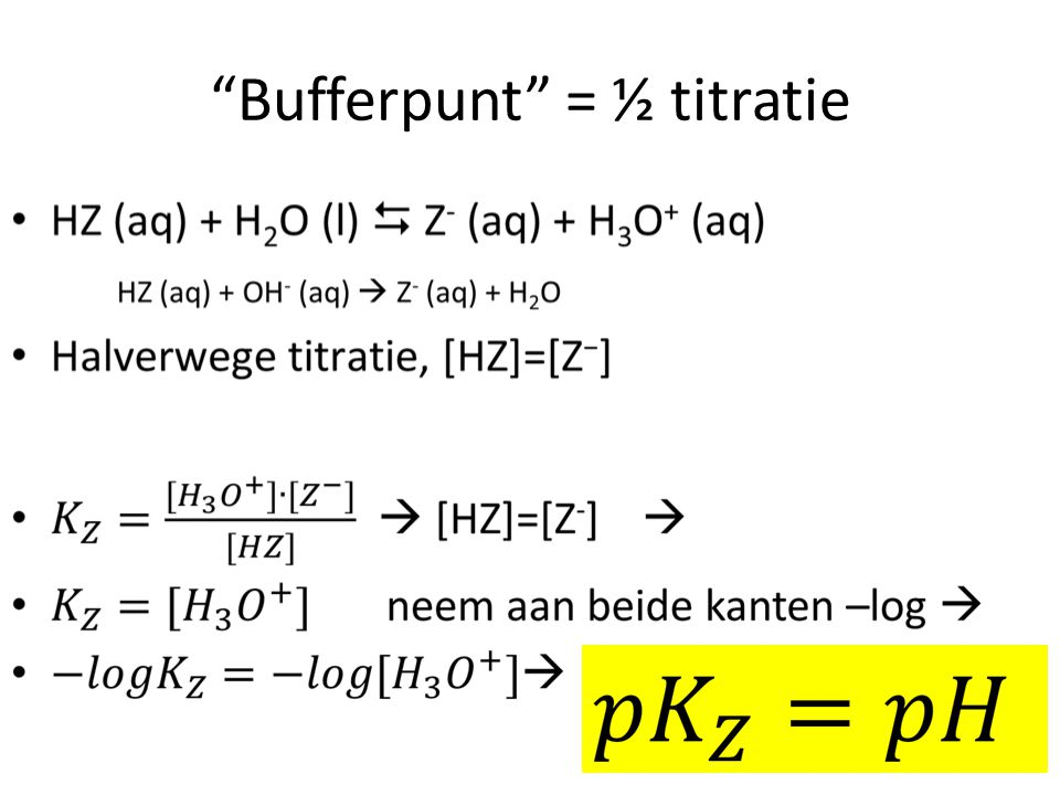 Bufferpunt = ½ titratie