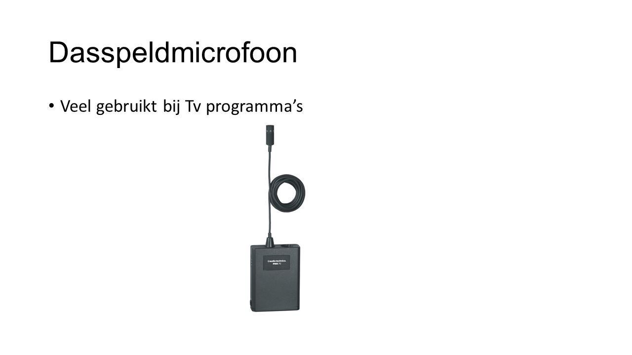 Dasspeldmicrofoon Veel gebruikt bij Tv programma's