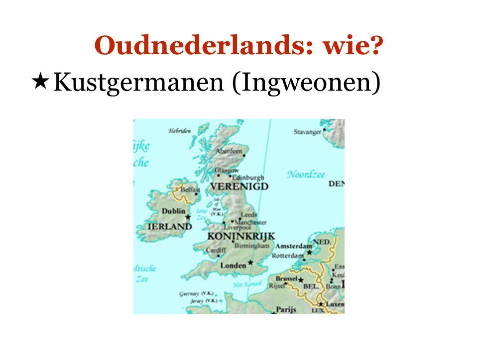 Oudnederlands: wie Kustgermanen (Ingweonen)