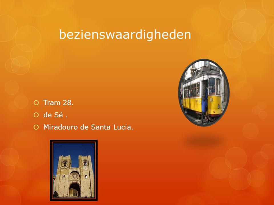 bezienswaardigheden Tram 28. de Sé . Miradouro de Santa Lucia.