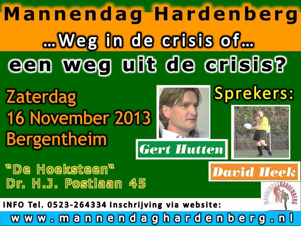 Mannendag Hardenberg …Weg in de crisis of… een weg uit de crisis