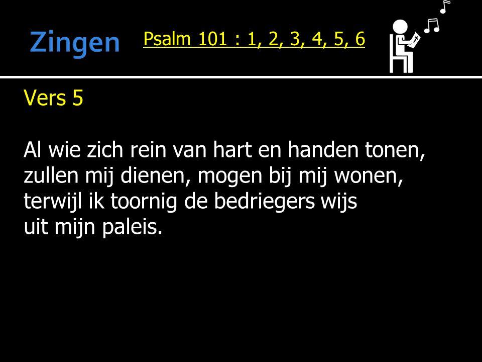 Zingen Vers 5 Al wie zich rein van hart en handen tonen,
