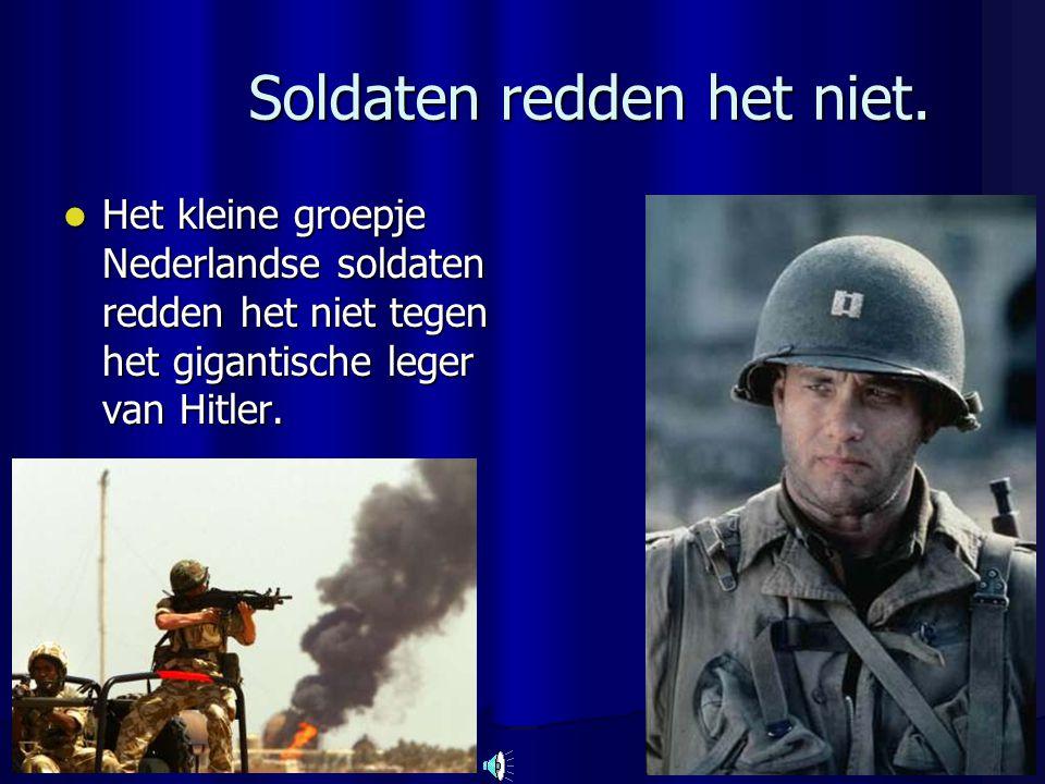 Soldaten redden het niet.