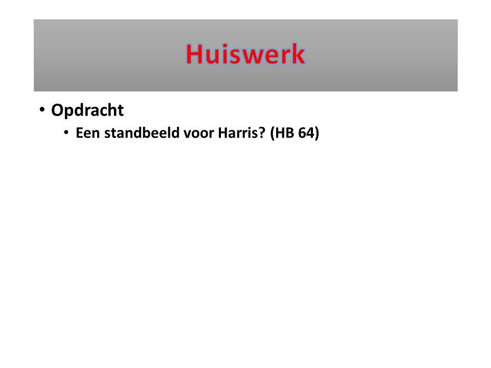 Huiswerk Opdracht Een standbeeld voor Harris (HB 64)