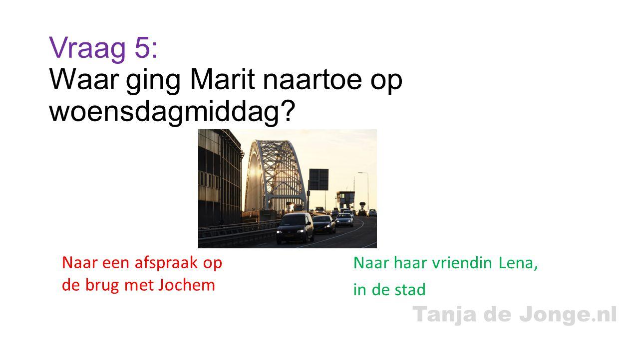 Vraag 5: Waar ging Marit naartoe op woensdagmiddag