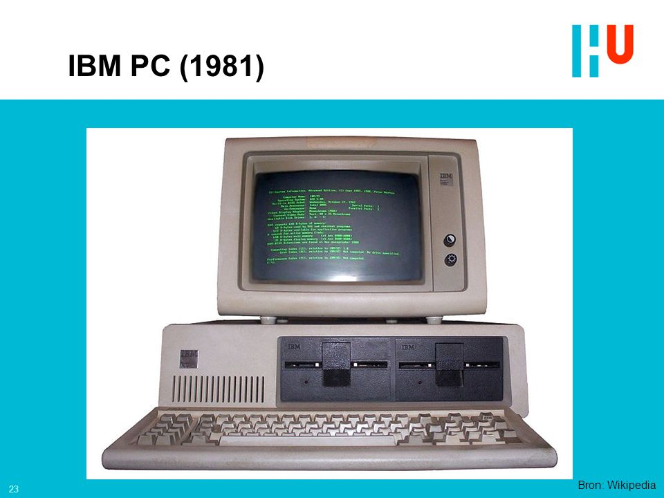 IBM PC (1981) Bron: Wikipedia