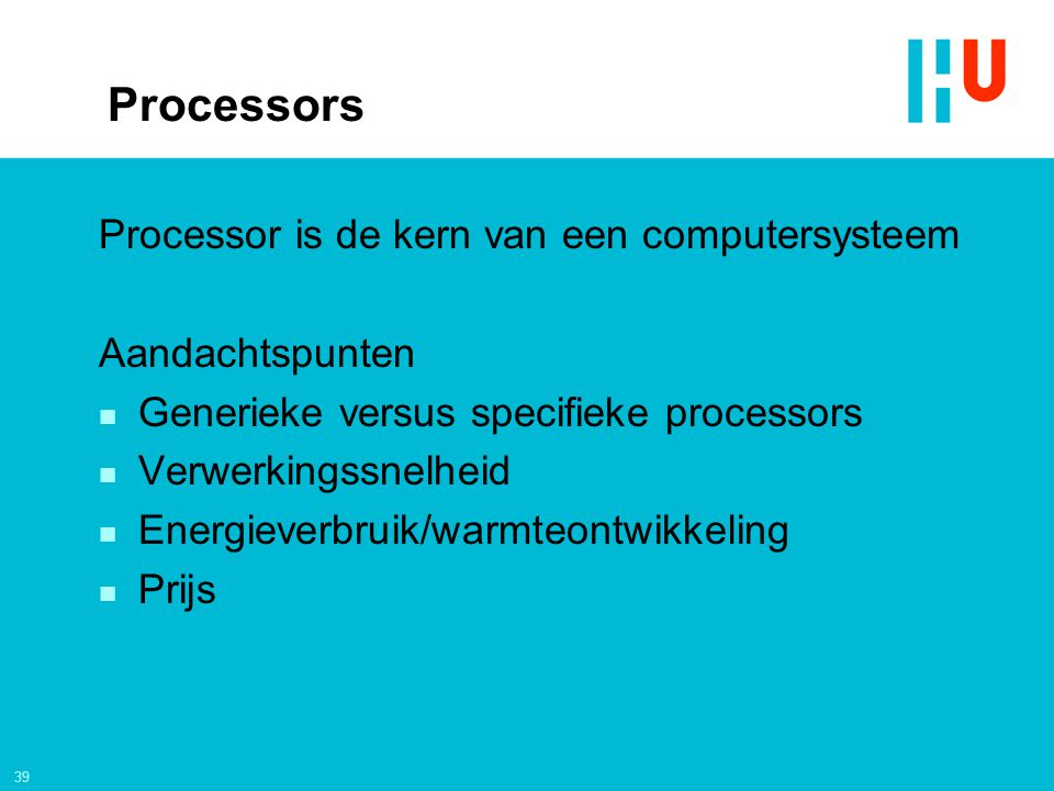 Processors Processor is de kern van een computersysteem