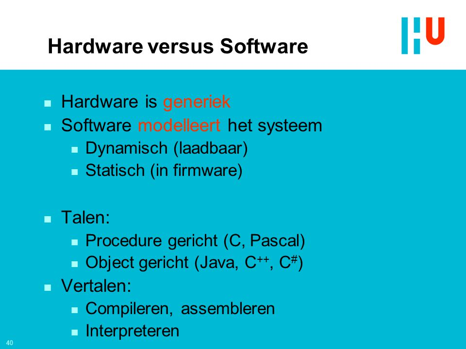 Hardware versus Software