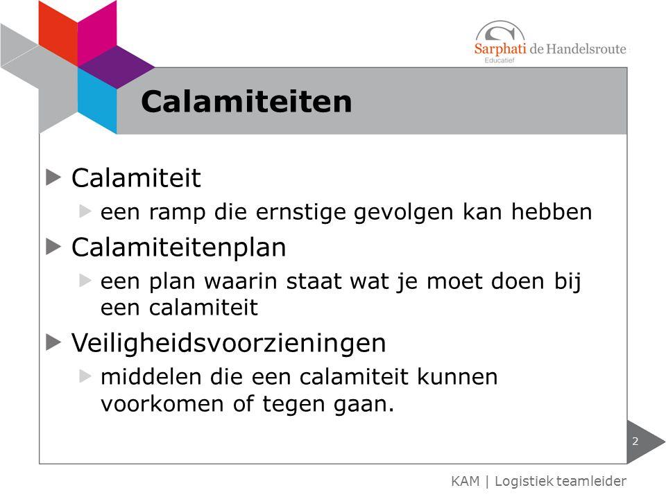 Calamiteiten Calamiteit Calamiteitenplan Veiligheidsvoorzieningen