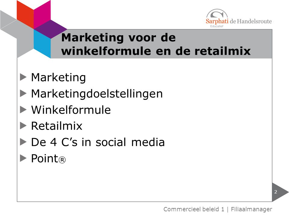 Marketing voor de winkelformule en de retailmix