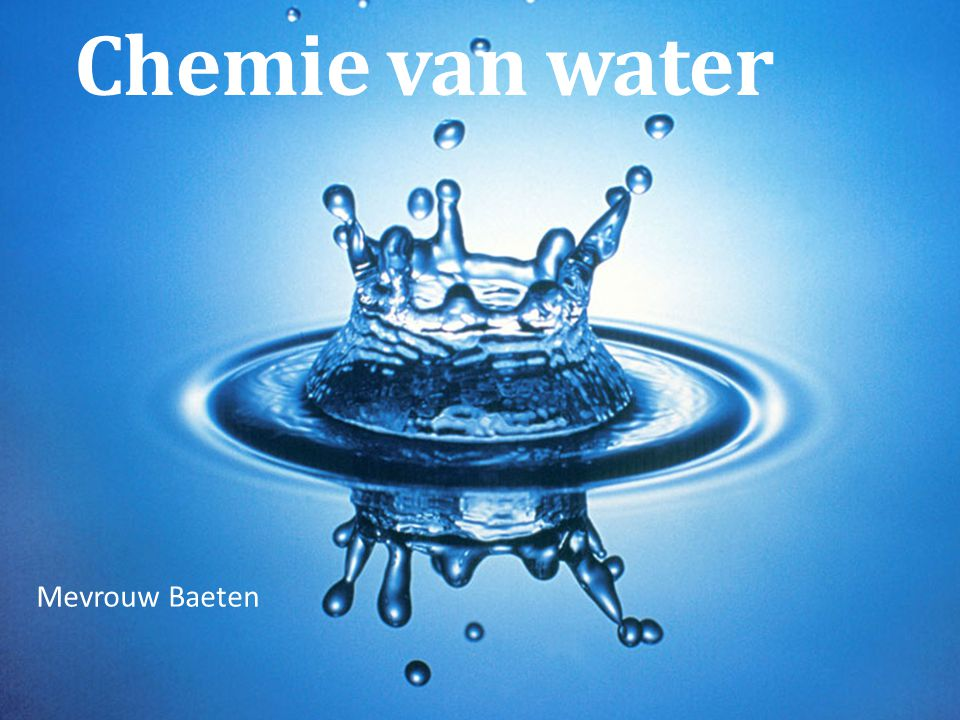 Chemie van water Mevrouw Baeten